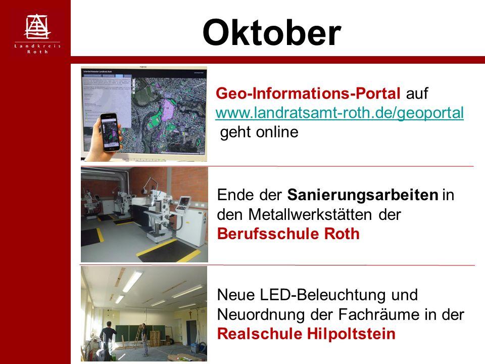 Oktober Geo-Informations-Portal auf www.landratsamt-roth.de/geoportal www.landratsamt-roth.de/geoportal geht online Ende der Sanierungsarbeiten in den