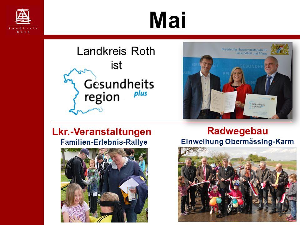 Mai Landkreis Roth ist Lkr.-Veranstaltungen Familien-Erlebnis-Rallye Radwegebau Einweihung Obermässing-Karm