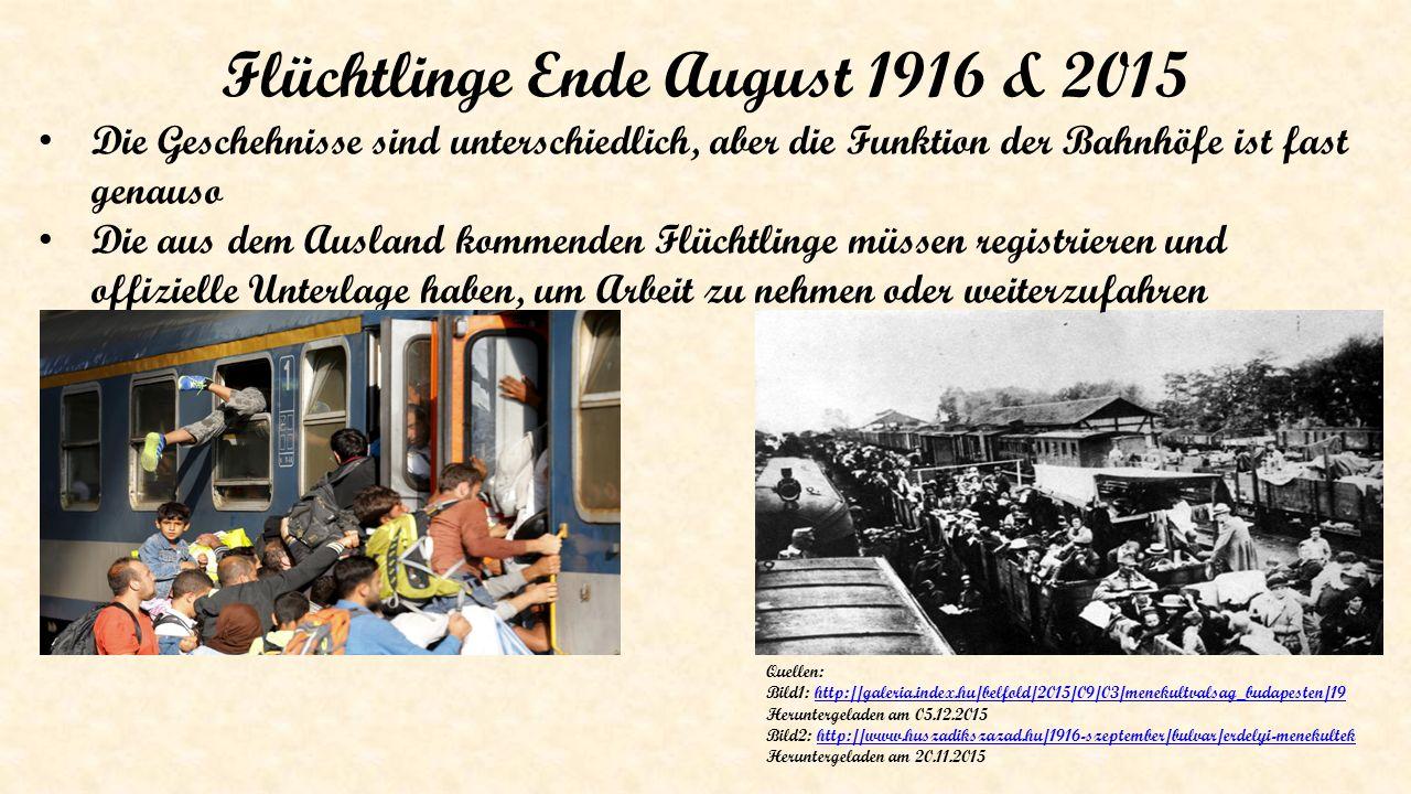 Flüchtlinge Ende August 1916 & 2015 Die Geschehnisse sind unterschiedlich, aber die Funktion der Bahnhöfe ist fast genauso Die aus dem Ausland kommend