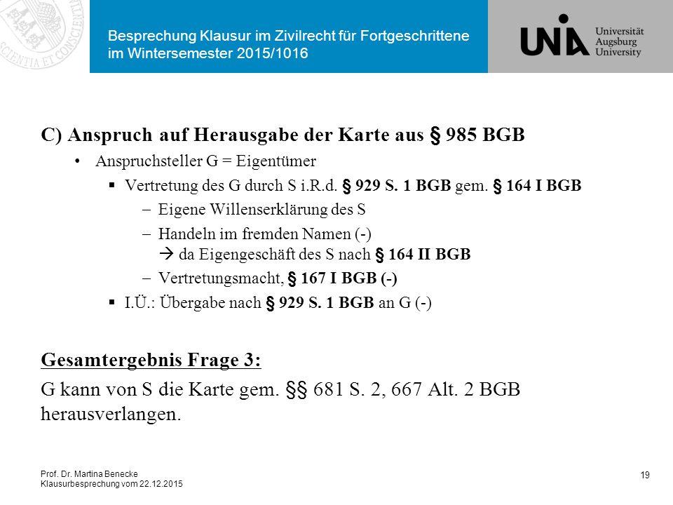 Prof. Dr. Martina Benecke Klausurbesprechung vom 22.12.2015 Besprechung Klausur im Zivilrecht für Fortgeschrittene im Wintersemester 2015/1016 C) Ansp