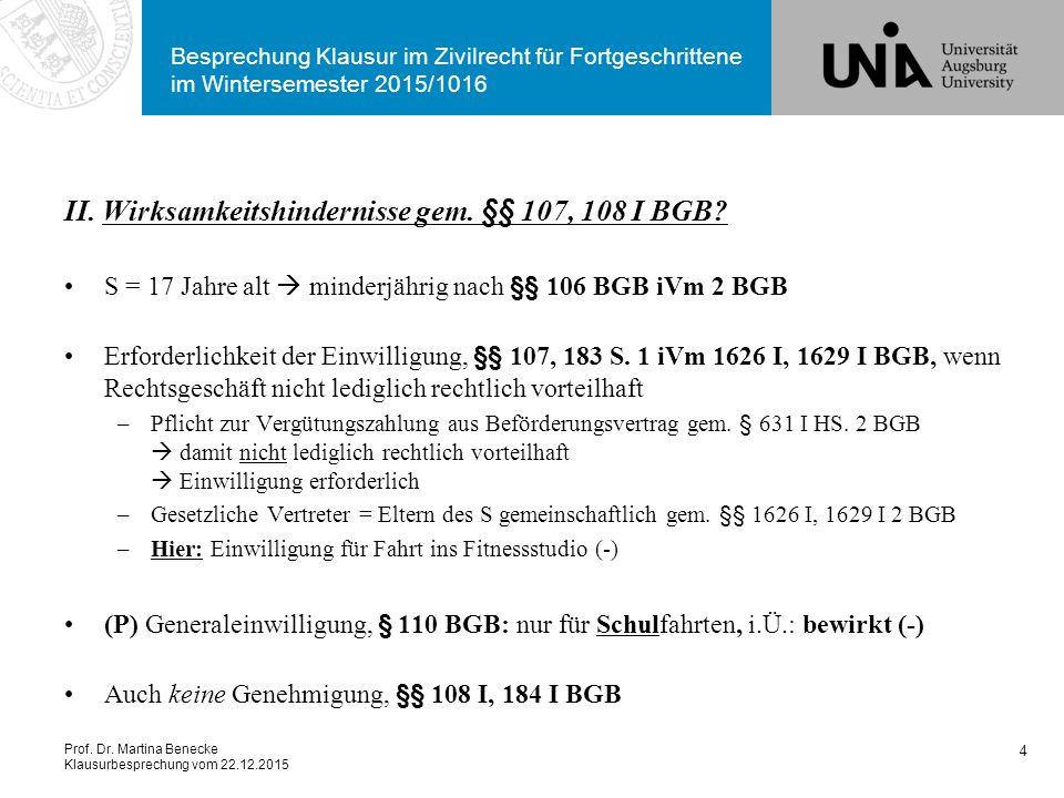 Prof. Dr. Martina Benecke Klausurbesprechung vom 22.12.2015 Besprechung Klausur im Zivilrecht für Fortgeschrittene im Wintersemester 2015/1016 II. Wir