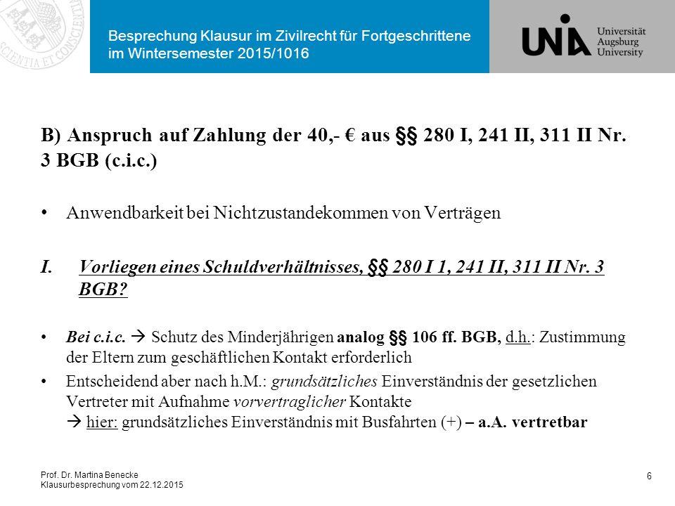 Prof. Dr. Martina Benecke Klausurbesprechung vom 22.12.2015 Besprechung Klausur im Zivilrecht für Fortgeschrittene im Wintersemester 2015/1016 B) Ansp