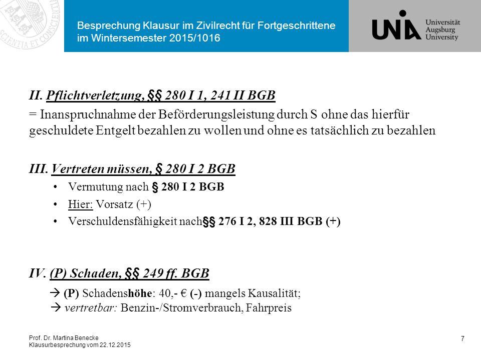Prof. Dr. Martina Benecke Klausurbesprechung vom 22.12.2015 Besprechung Klausur im Zivilrecht für Fortgeschrittene im Wintersemester 2015/1016 II. Pfl