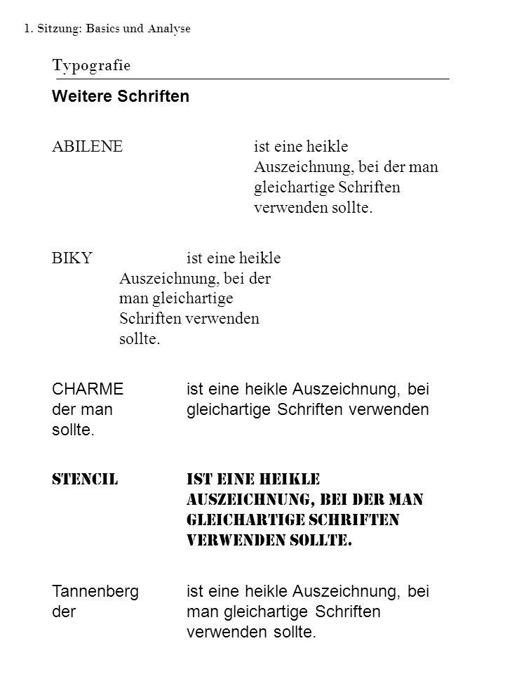 Typografie Weitere Schriften ABILENEist eine heikle Auszeichnung, bei der man gleichartige Schriften verwenden sollte. BIKYist eine heikle Auszeichnun