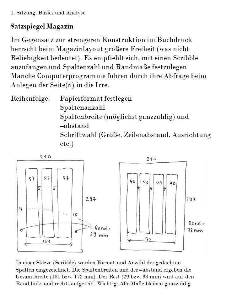 1. Sitzung: Basics und Analyse Satzspiegel Magazin Im Gegensatz zur strengeren Konstruktion im Buchdruck herrscht beim Magazinlayout größere Freiheit