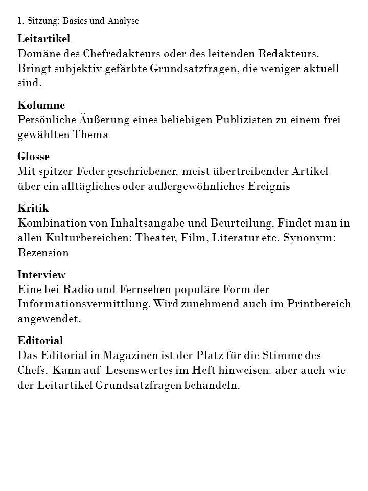 1. Sitzung: Basics und Analyse Leitartikel Domäne des Chefredakteurs oder des leitenden Redakteurs.