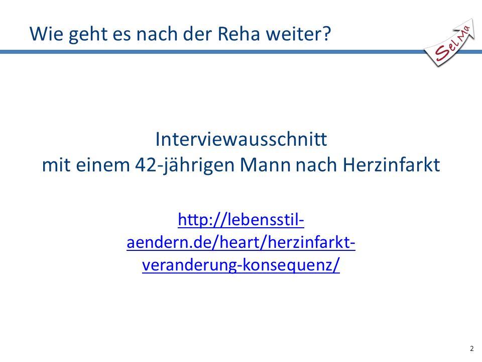 Interviewausschnitt mit einem 42-jährigen Mann nach Herzinfarkt http://lebensstil- aendern.de/heart/herzinfarkt- veranderung-konsequenz/ Wie geht es nach der Reha weiter.