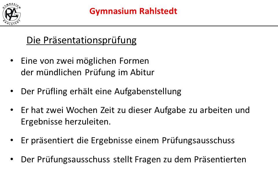 Gymnasium Rahlstedt Die Präsentationsprüfung Eine von zwei möglichen Formen der mündlichen Prüfung im Abitur Der Prüfling erhält eine Aufgabenstellung