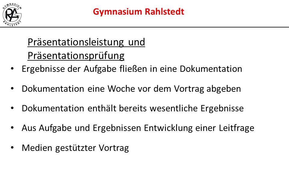 Gymnasium Rahlstedt Ergebnisse der Aufgabe fließen in eine Dokumentation Dokumentation eine Woche vor dem Vortrag abgeben Dokumentation enthält bereit