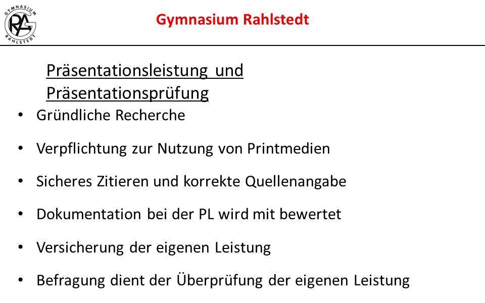 Gymnasium Rahlstedt Gründliche Recherche Verpflichtung zur Nutzung von Printmedien Sicheres Zitieren und korrekte Quellenangabe Dokumentation bei der