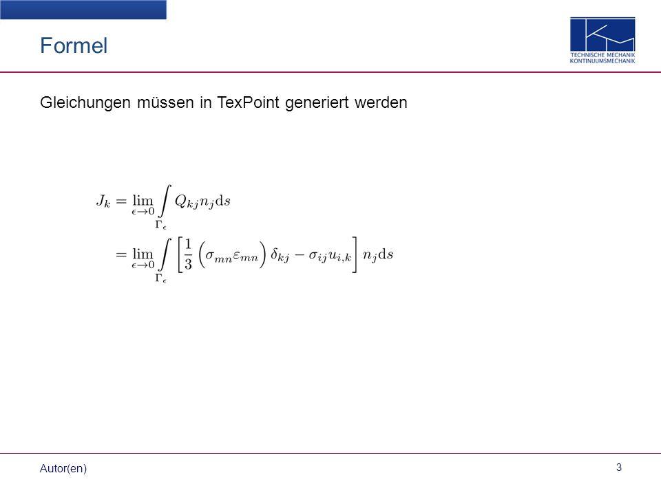 Formel 3 Autor(en) Gleichungen müssen in TexPoint generiert werden