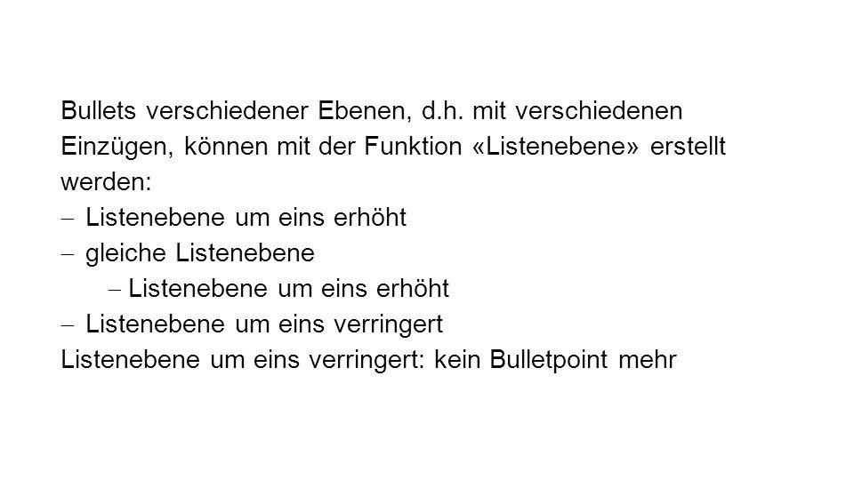 Bullets verschiedener Ebenen, d.h.