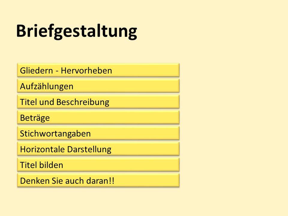 Gliedern - Hervorheben →neuer Gedanke = neuer Abschnitt →vor neuen Abschnitten 2 x schalten →autom.