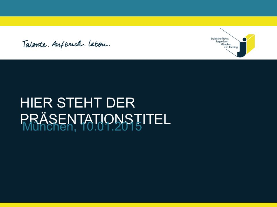 HIER STEHT DER PRÄSENTATIONSTITEL München, 10.01.2015