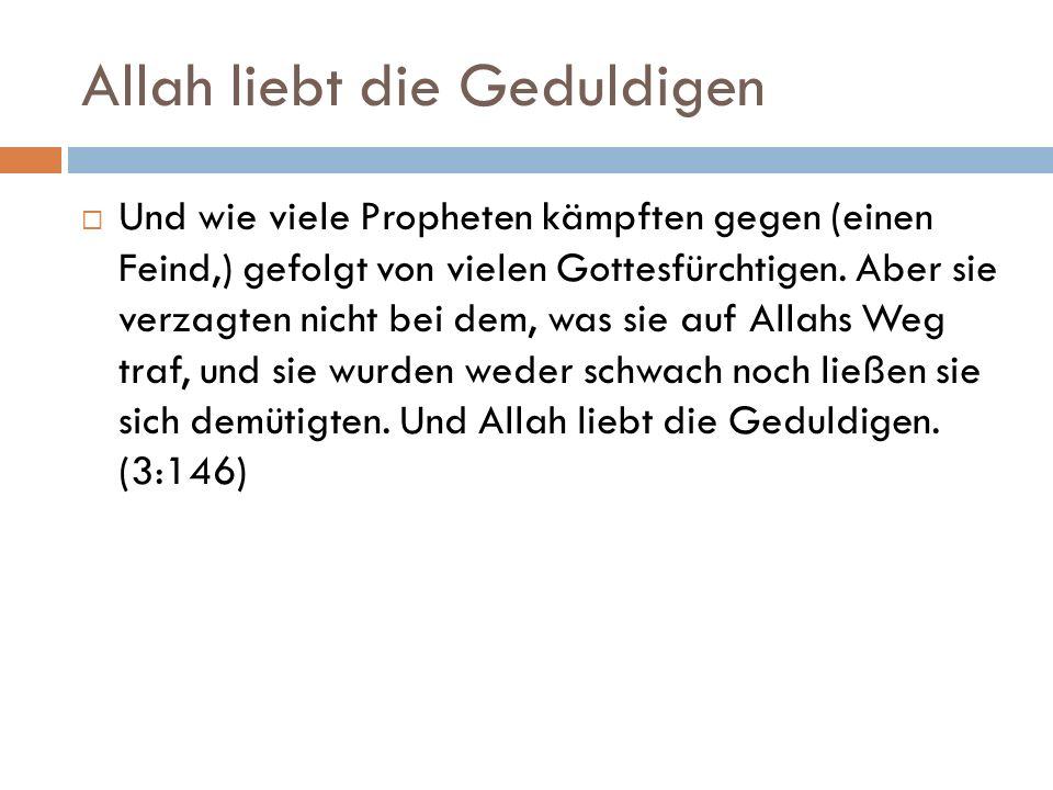 Allah liebt die Geduldigen  Und wie viele Propheten kämpften gegen (einen Feind,) gefolgt von vielen Gottesfürchtigen.