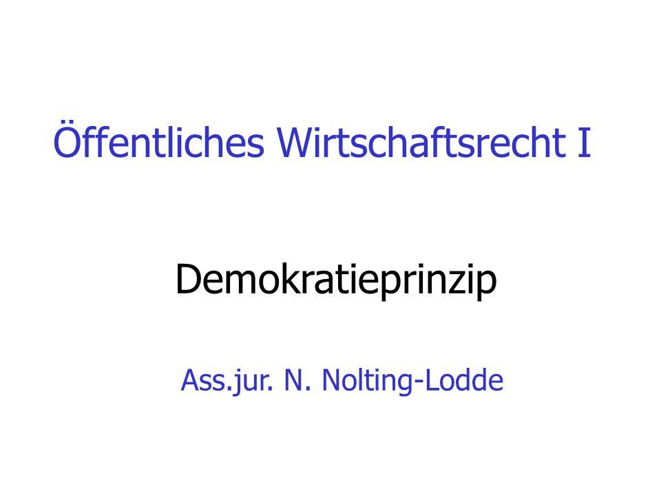 Öffentliches Wirtschaftsrecht I Demokratieprinzip Ass.jur. N. Nolting-Lodde
