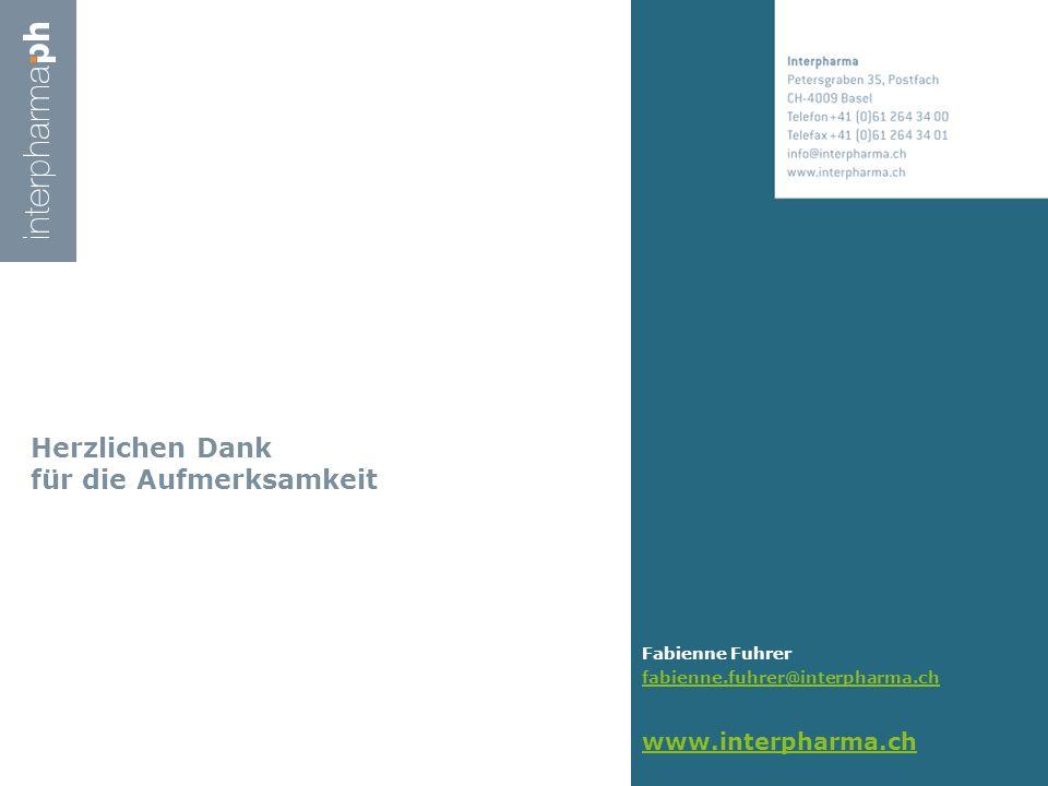 Herzlichen Dank für die Aufmerksamkeit Fabienne Fuhrer fabienne.fuhrer@interpharma.ch www.interpharma.ch