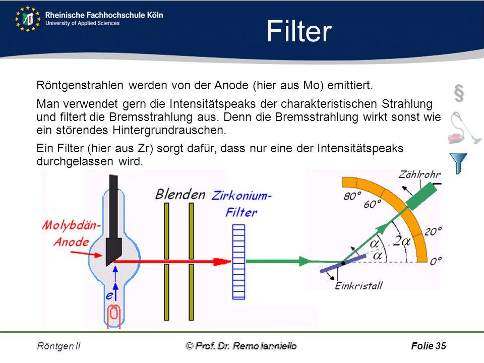 Röntgen II© Prof. Dr. Remo IannielloFolie 34 Filter
