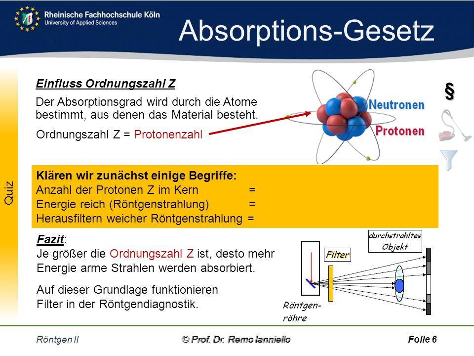 Absorptions-Gesetz Röntgen II© Prof.Dr. Remo IannielloFolie 5§ © Prof.
