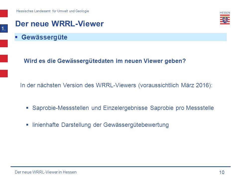 Hessisches Landesamt für Umwelt und Geologie Der neue WRRL-Viewer 10  Gewässergüte 1.