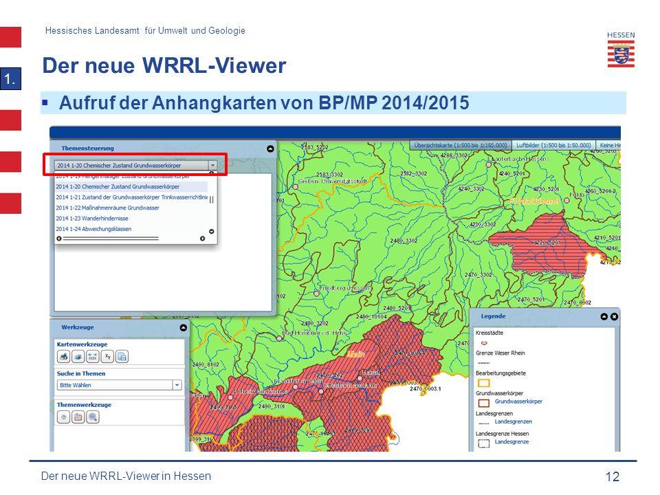 Hessisches Landesamt für Umwelt und Geologie Der neue WRRL-Viewer 12  Aufruf der Anhangkarten von BP/MP 2014/2015 1.