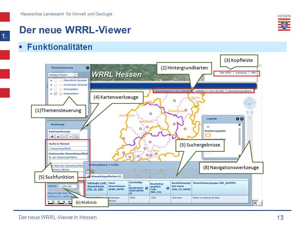 Hessisches Landesamt für Umwelt und Geologie Der neue WRRL-Viewer 13  Funktionalitäten 1.