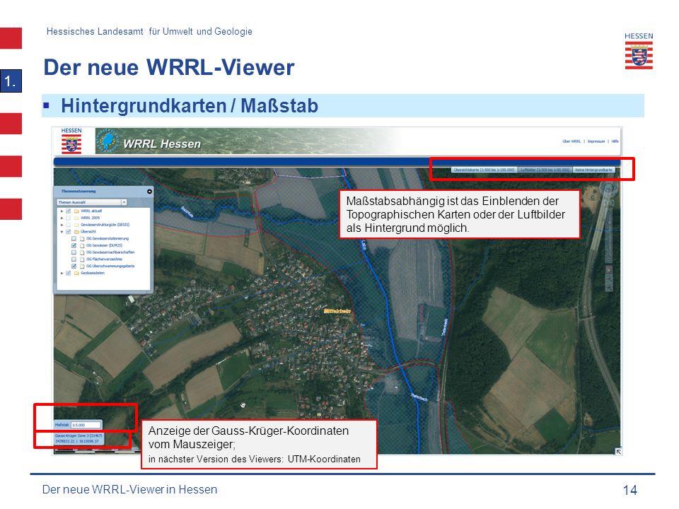 Hessisches Landesamt für Umwelt und Geologie Der neue WRRL-Viewer 14 1.
