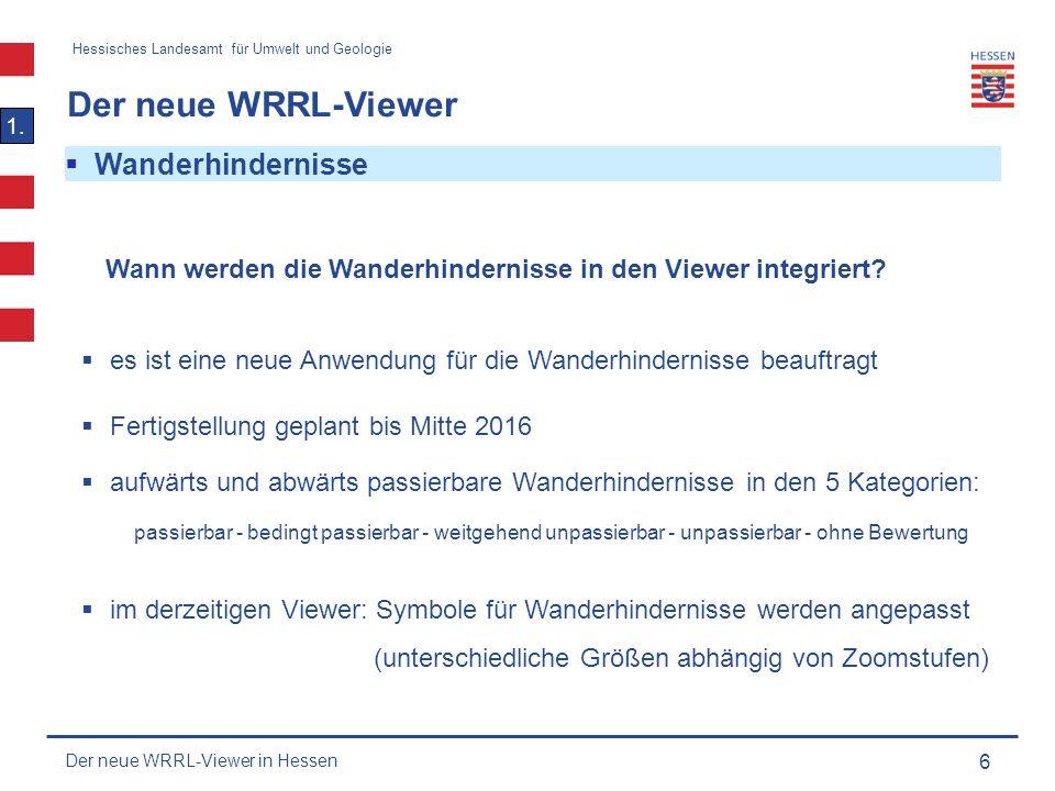 Hessisches Landesamt für Umwelt und Geologie Der neue WRRL-Viewer 17 1.