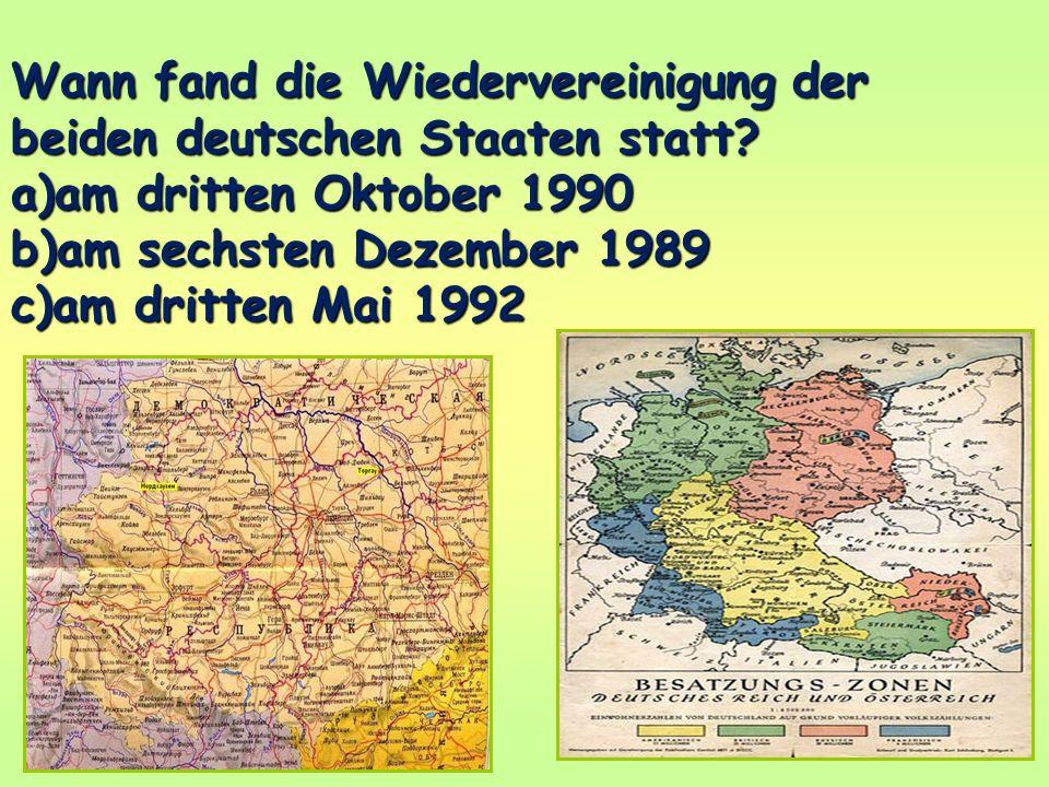 Wann fand die Wiedervereinigung der beiden deutschen Staaten statt.