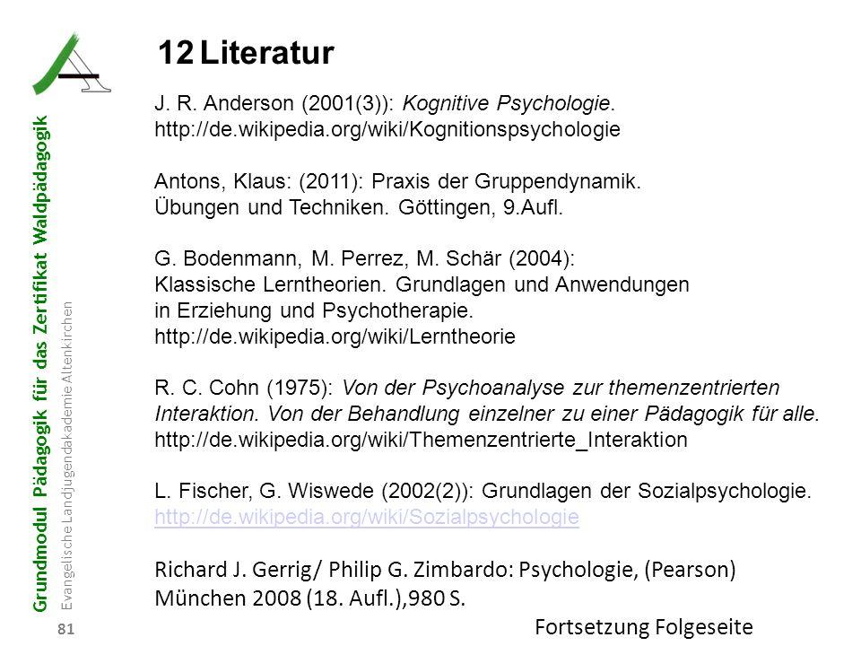 Grundmodul Pädagogik für das Zertifikat Waldpädagogik Evangelische Landjugendakademie Altenkirchen 81 12Literatur J. R. Anderson (2001(3)): Kognitive