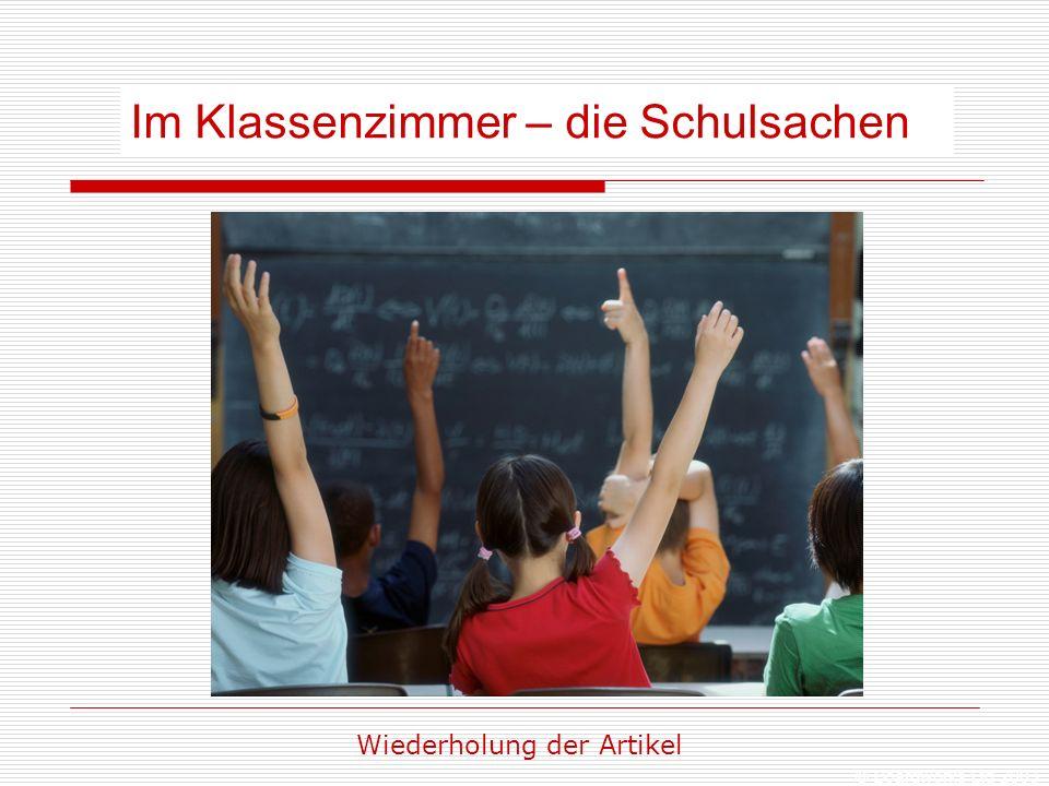 © Boardworks Ltd 2003 Im Klassenzimmer – die Schulsachen Wiederholung der Artikel