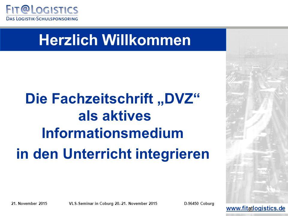 """Die Fachzeitschrift """"DVZ"""" als aktives Informationsmedium in den Unterricht integrieren 21. November 2015VLS-Seminar in Coburg 20.-21. November 2015D-9"""