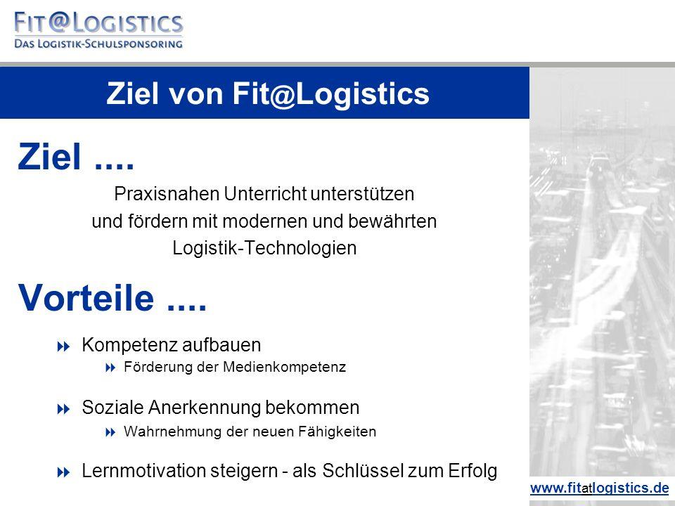 Ziel.... Praxisnahen Unterricht unterstützen und fördern mit modernen und bewährten Logistik-Technologien Vorteile....  Kompetenz aufbauen  Förderun