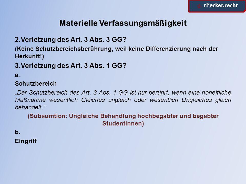 ϱ. ri x ecker.recht Materielle Verfassungsmäßigkeit 2.Verletzung des Art.
