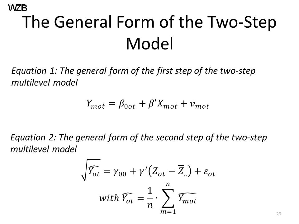 The General Form of the Two-Step Model Equation 1: The general form of the first step of the two-step multilevel model Equation 2: The general form of