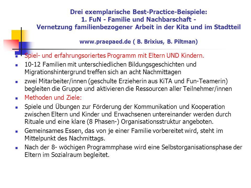 Drei exemplarische Best-Practice-Beispiele: 1. FuN - Familie und Nachbarschaft - Vernetzung familienbezogener Arbeit in der Kita und im Stadtteil www.