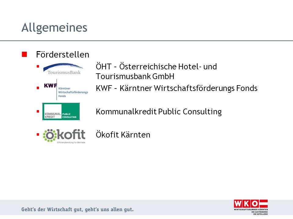 Förderstellen  ÖHT – Österreichische Hotel- und Tourismusbank GmbH  KWF – Kärntner Wirtschaftsförderungs Fonds  Kommunalkredit Public Consulting 