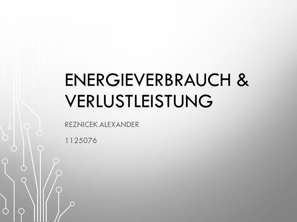 ENERGIEVERBRAUCH & VERLUSTLEISTUNG REZNICEK ALEXANDER 1125076