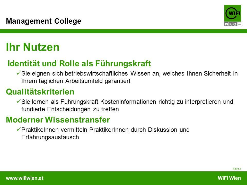 www.wifiwien.atWIFI Wien Management College Ihr Nutzen Identität und Rolle als Führungskraft Sie eignen sich betriebswirtschaftliches Wissen an, welch