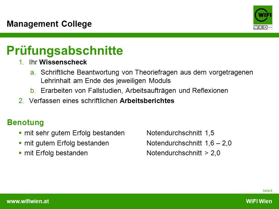 www.wifiwien.atWIFI Wien Management College Prüfungsabschnitte 1.Ihr Wissenscheck a.Schriftliche Beantwortung von Theoriefragen aus dem vorgetragenen