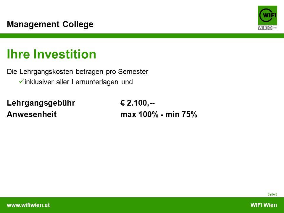 www.wifiwien.atWIFI Wien Management College Ihre Investition Die Lehrgangskosten betragen pro Semester inklusiver aller Lernunterlagen und Lehrgangsge