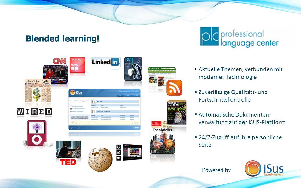  Aktuelle Themen, verbunden mit moderner Technologie  Zuverlässige Qualitäts- und Fortschrittskontrolle  Automatische Dokumenten- verwaltung auf der ISUS-Plattform  24/7-Zugriff auf Ihre persönliche Seite Blended learning.