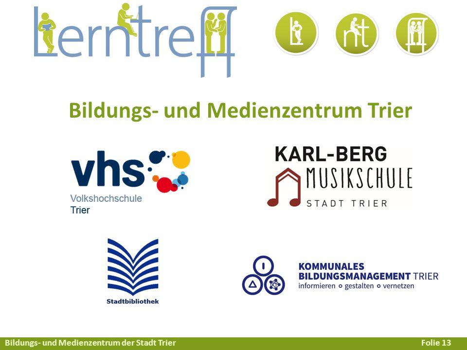 Bildungs- und Medienzentrum der Stadt TrierFolie 13 Bildungs- und Medienzentrum Trier
