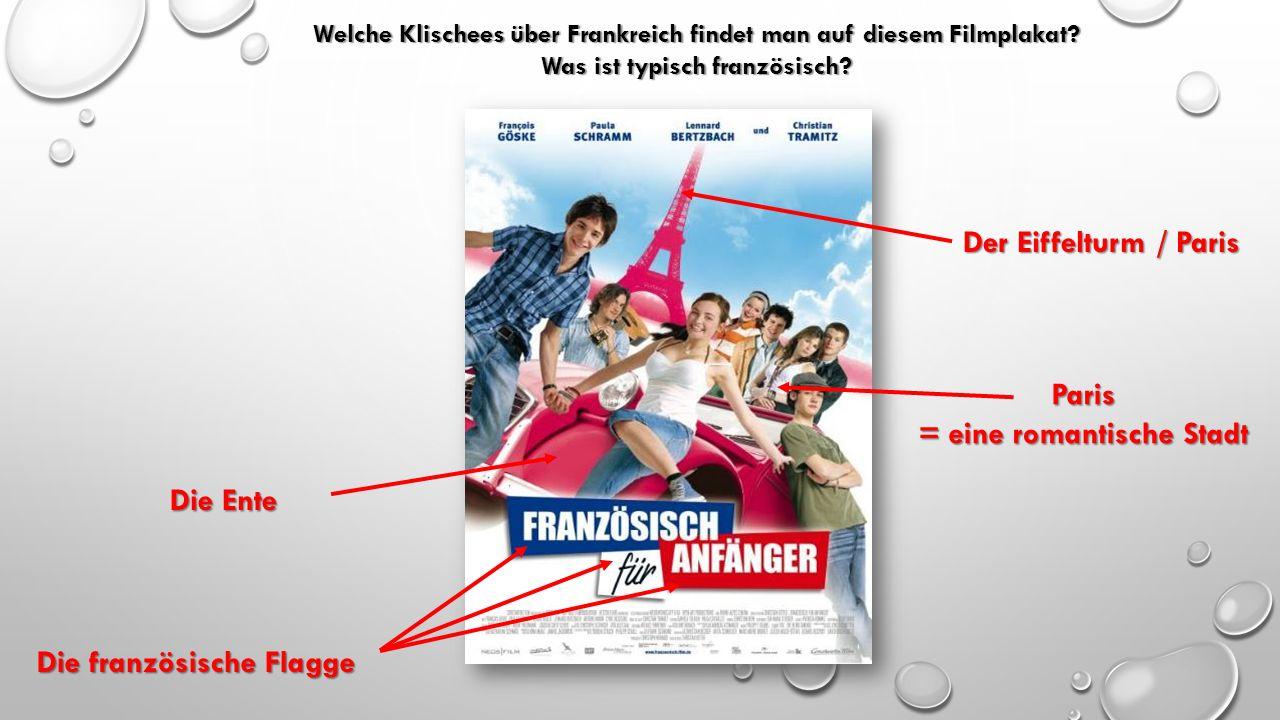 Welche Klischees über Frankreich findet man auf diesem Filmplakat? Was ist typisch französisch? Der Eiffelturm / Paris Paris = eine romantische Stadt