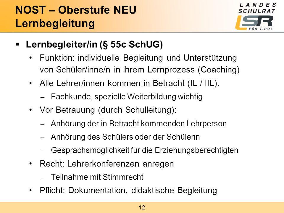 12  Lernbegleiter/in (§ 55c SchUG) Funktion: individuelle Begleitung und Unterstützung von Schüler/inne/n in ihrem Lernprozess (Coaching) Alle Lehrer/innen kommen in Betracht (IL / IIL).