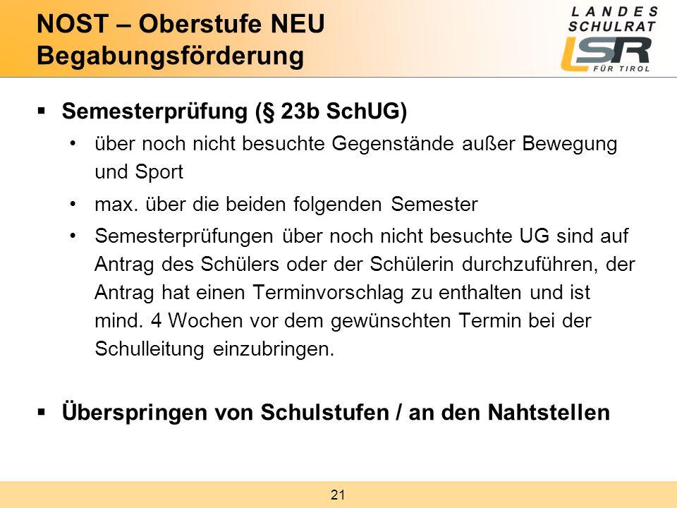 21  Semesterprüfung (§ 23b SchUG) über noch nicht besuchte Gegenstände außer Bewegung und Sport max. über die beiden folgenden Semester Semesterprüfu