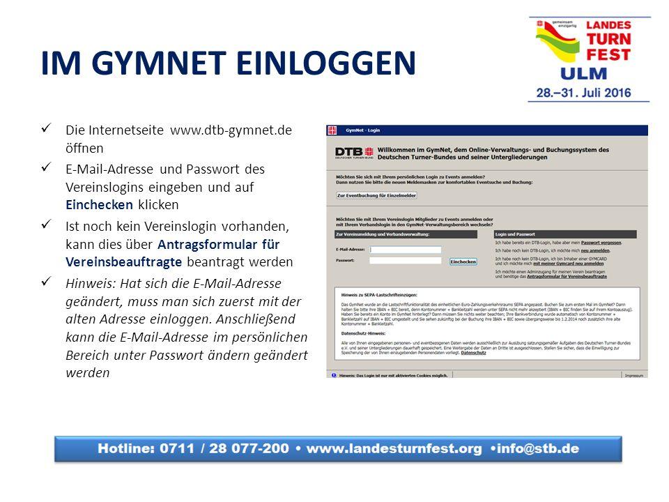 IM GYMNET EINLOGGEN Die Internetseite www.dtb-gymnet.de öffnen E-Mail-Adresse und Passwort des Vereinslogins eingeben und auf Einchecken klicken Ist noch kein Vereinslogin vorhanden, kann dies über Antragsformular für Vereinsbeauftragte beantragt werden Hinweis: Hat sich die E-Mail-Adresse geändert, muss man sich zuerst mit der alten Adresse einloggen.