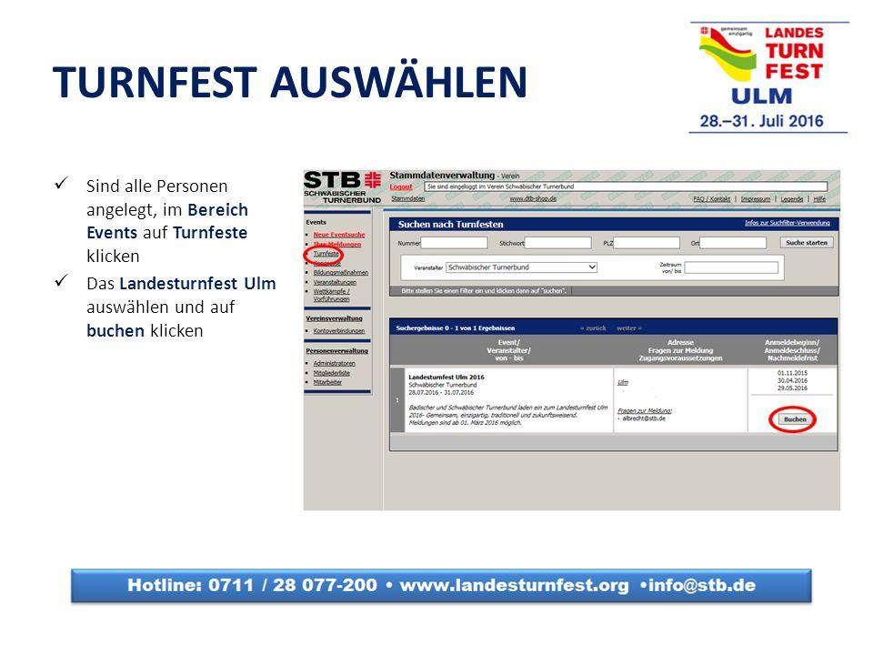 TURNFEST AUSWÄHLEN Sind alle Personen angelegt, im Bereich Events auf Turnfeste klicken Das Landesturnfest Ulm auswählen und auf buchen klicken