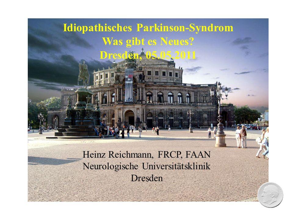 Heinz Reichmann, FRCP, FAAN Neurologische Universitätsklinik Dresden Idiopathisches Parkinson-Syndrom Was gibt es Neues.