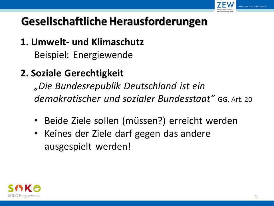 Gesellschaftliche Herausforderungen 1. Umwelt- und Klimaschutz Beispiel: Energiewende 2.